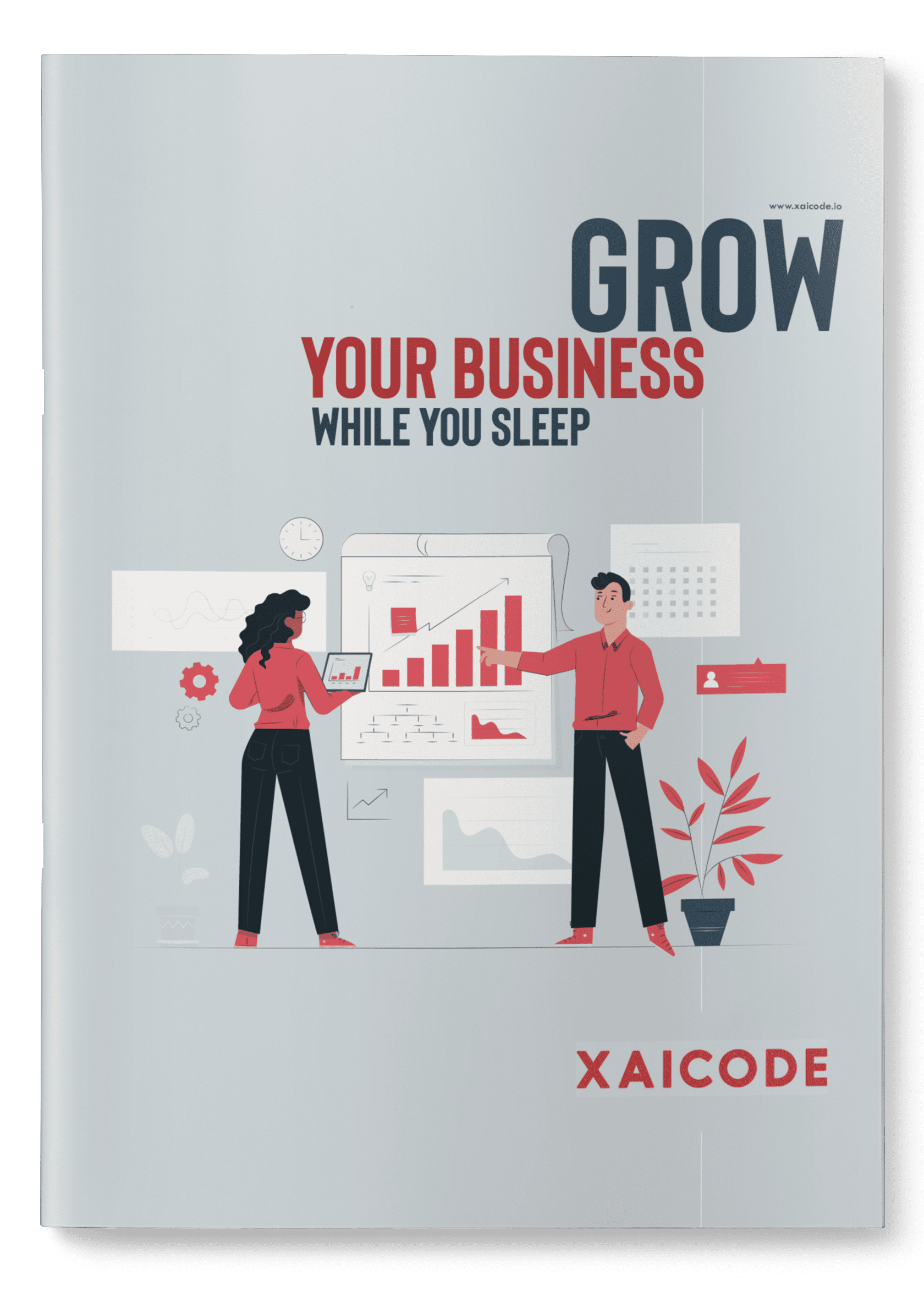 Cover image for Xaicode's Grow Your Business While You Sleep ebook.