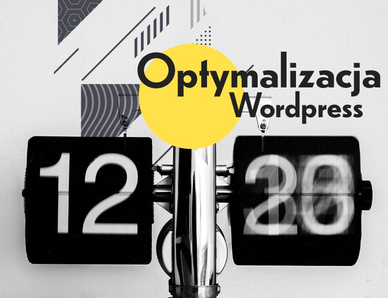 Optymalizacja strony Wordpress. Jak przyśpieszyć stronę.