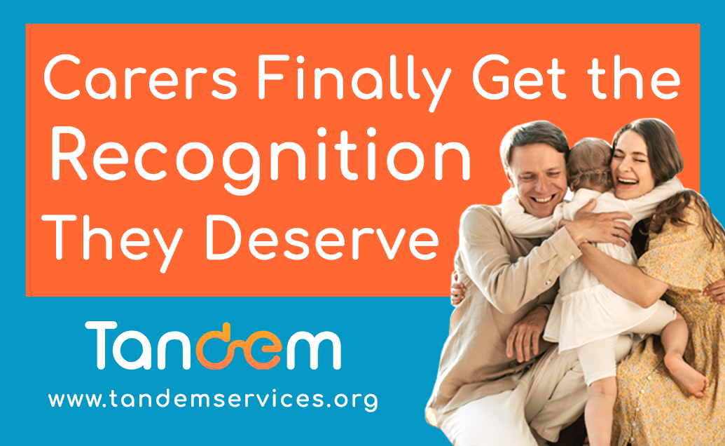 Carers Finally Get The Recognition They Deserve
