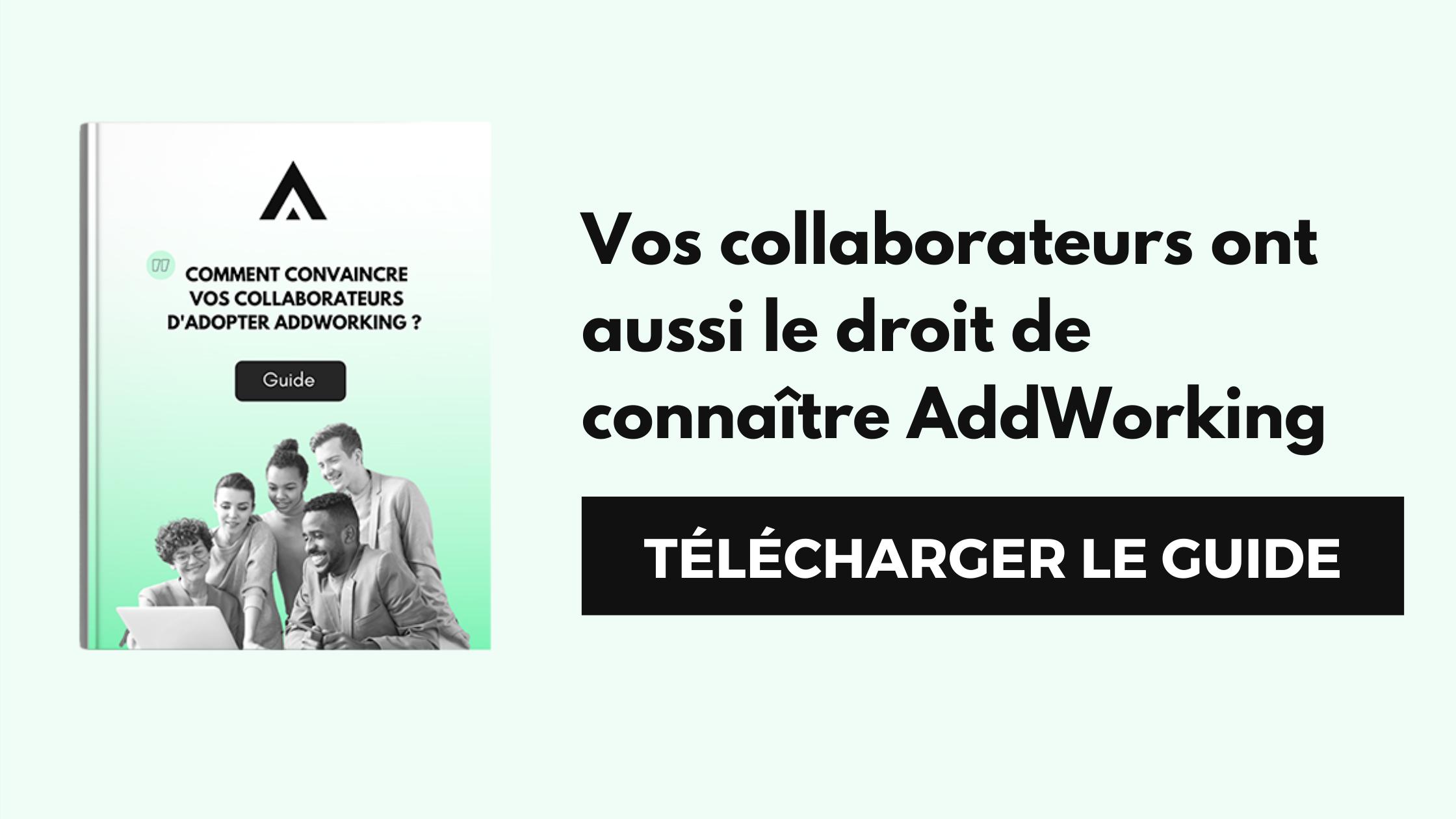 Comment convaincre vos collaborateurs d'adopter AddWorking ?