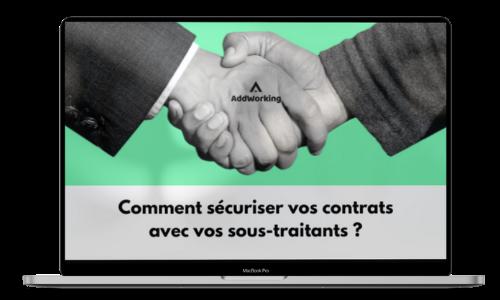 Comment sécuriser vos contrats avec vos sous-traitants ?