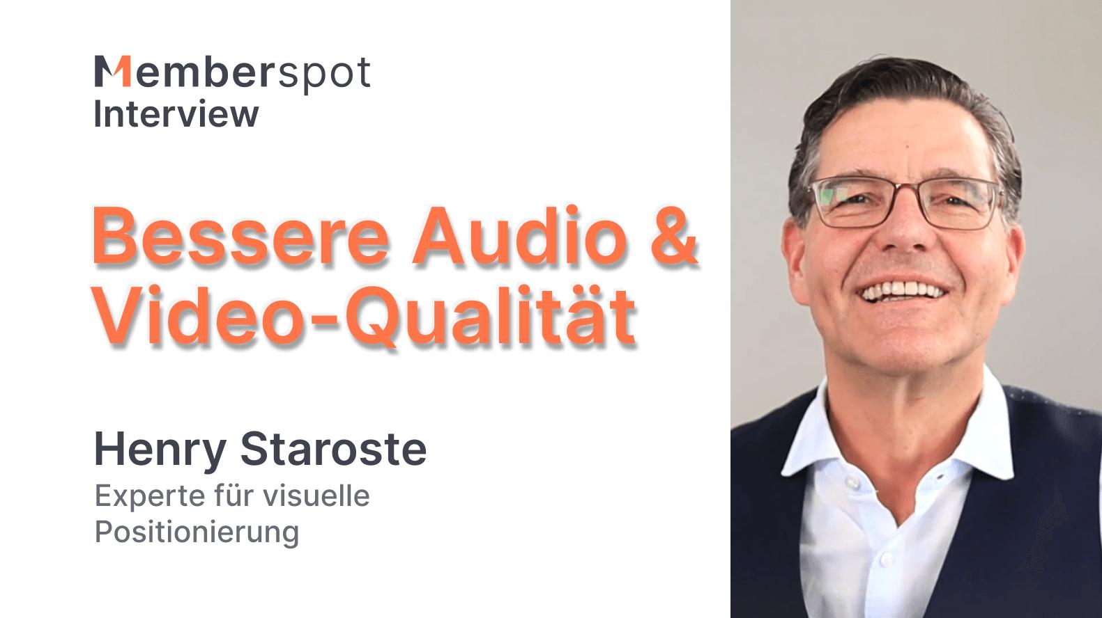 Bessere Audio & Video-Qualität im Online-Kurs und Online-Meetings? Henry Staroste zeigt wie es geht