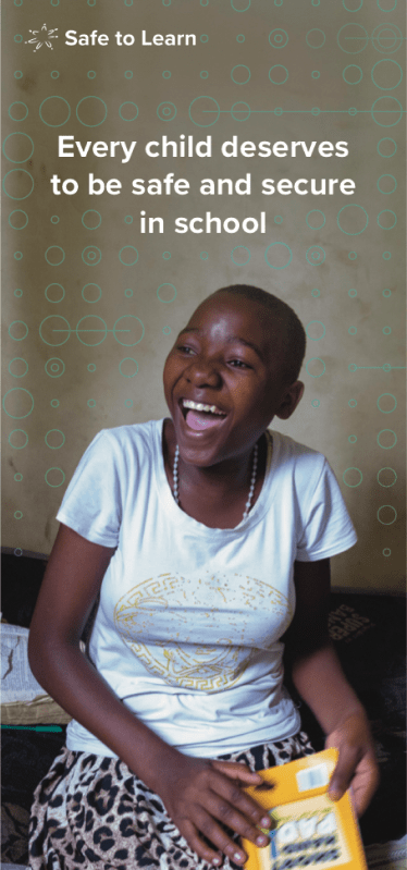 """Photo of a girl smiling and laughing holding a book, above her it says """"Every child deserves to be safe and secure in school"""" in white and the Safe to Learn logo appears in the top left of the image."""