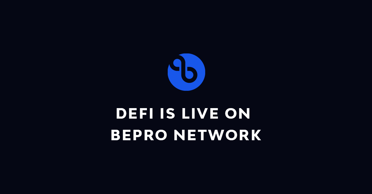 DeFi is LIVE on BEPRO Network