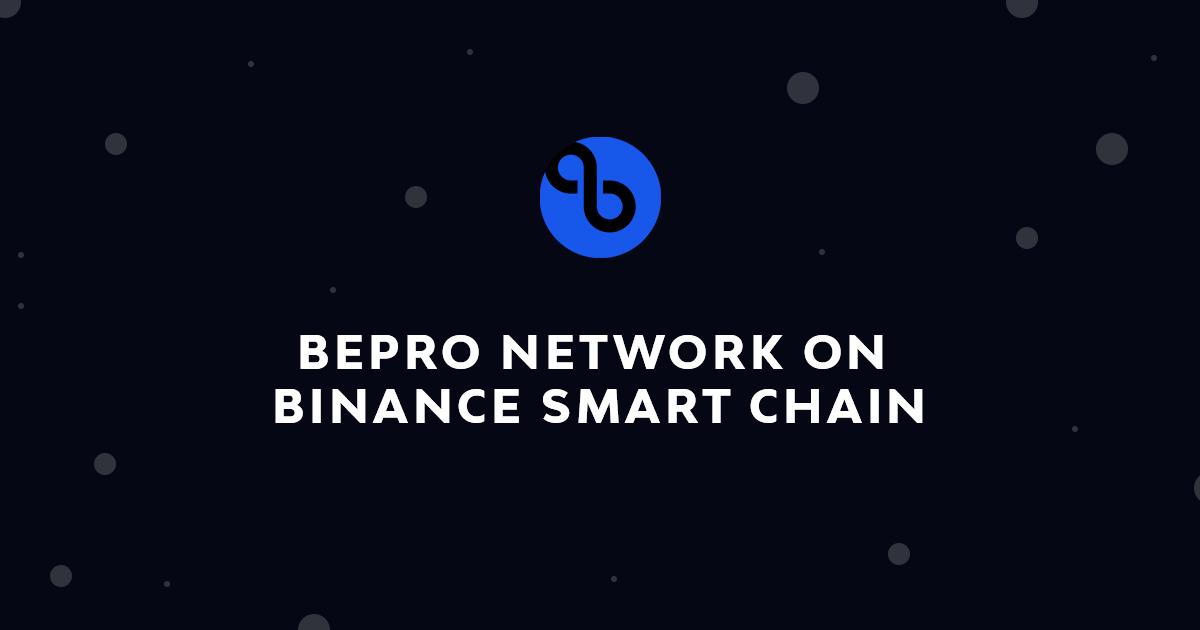 BEPRO Network on Binance Smart Chain