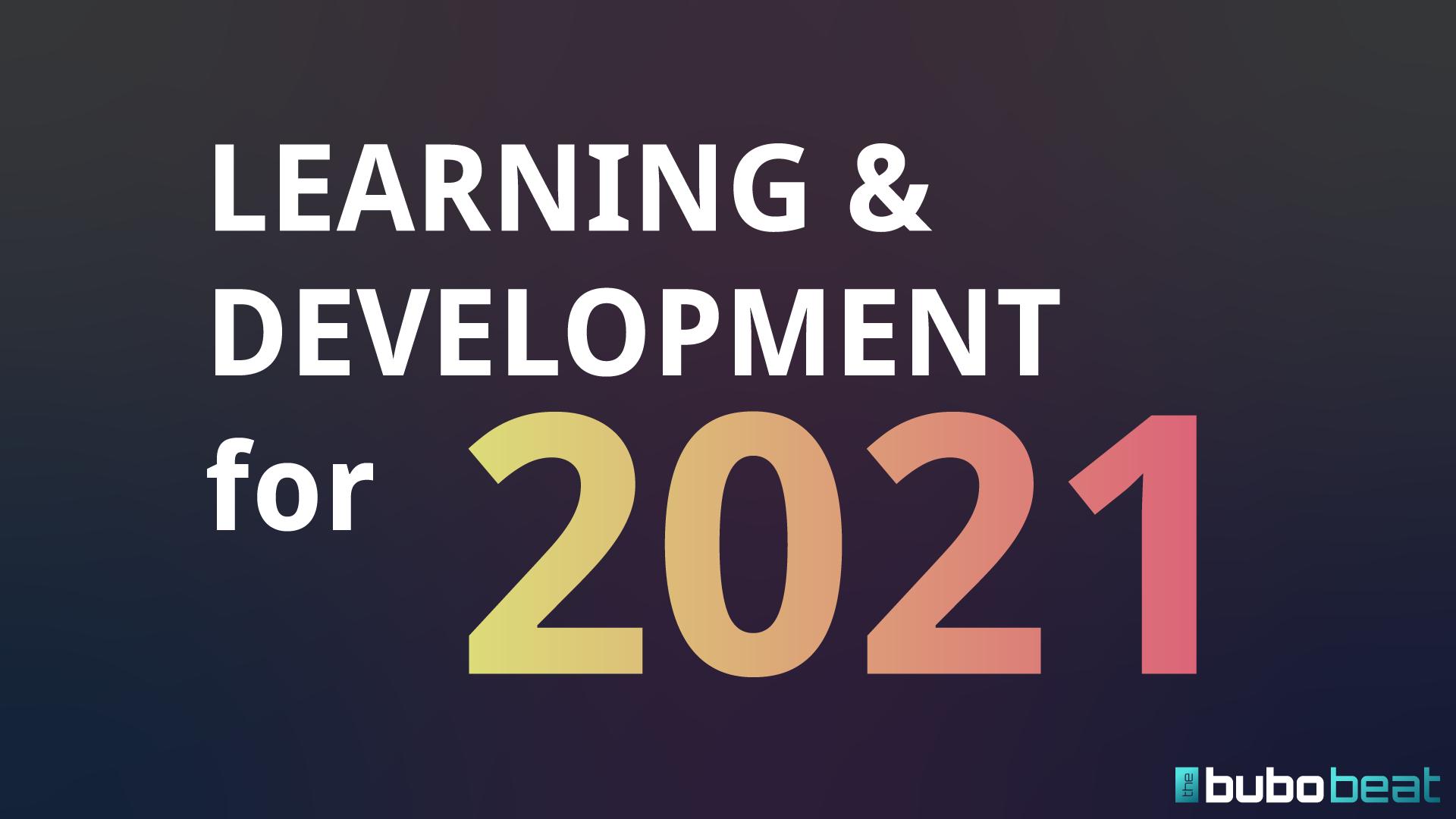 Learning & development for 2021
