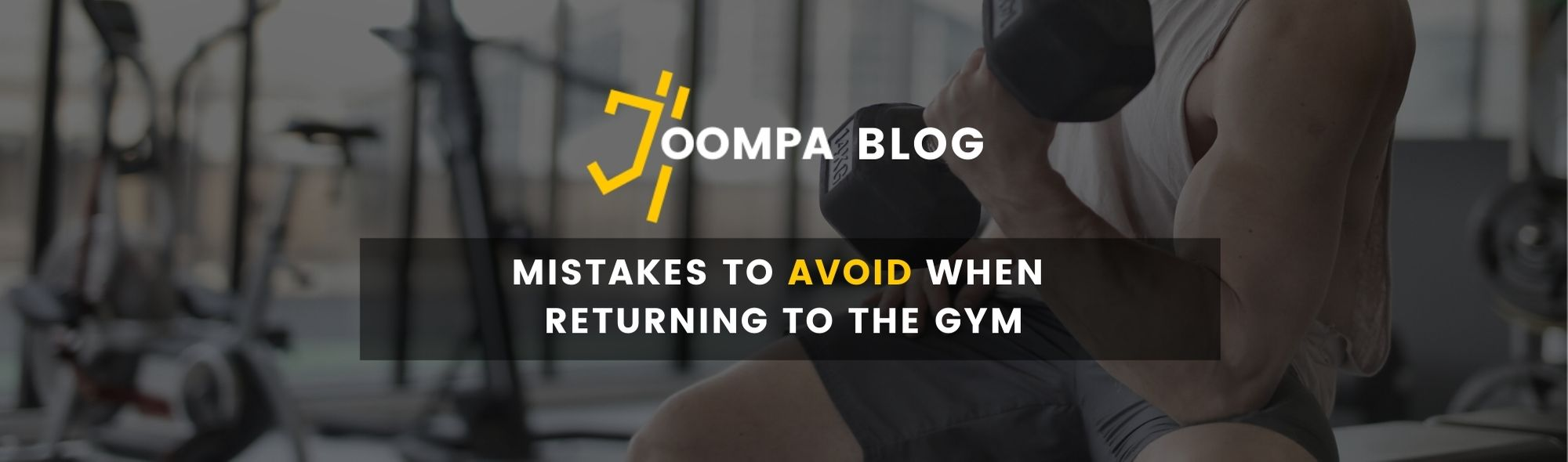 Mistakes to avoid when returning to the gym
