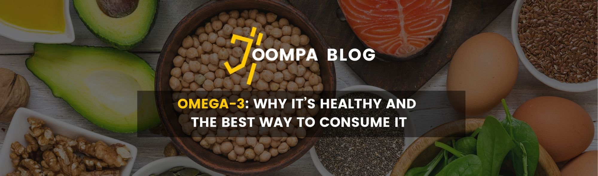 Omega-3: Why It's Healthy and The Best Way To Consume It