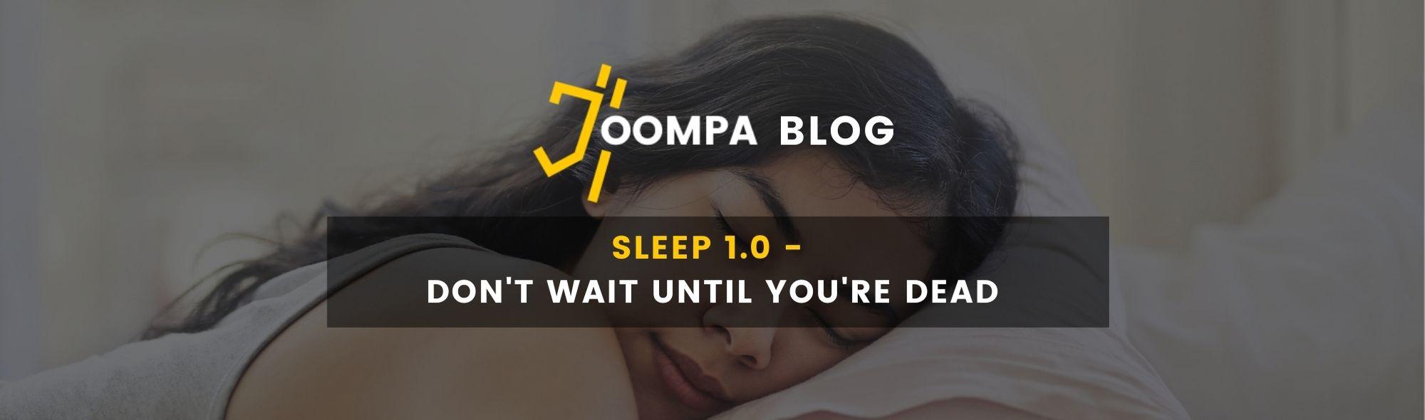 Sleep 1.0 - Don't wait until you're dead