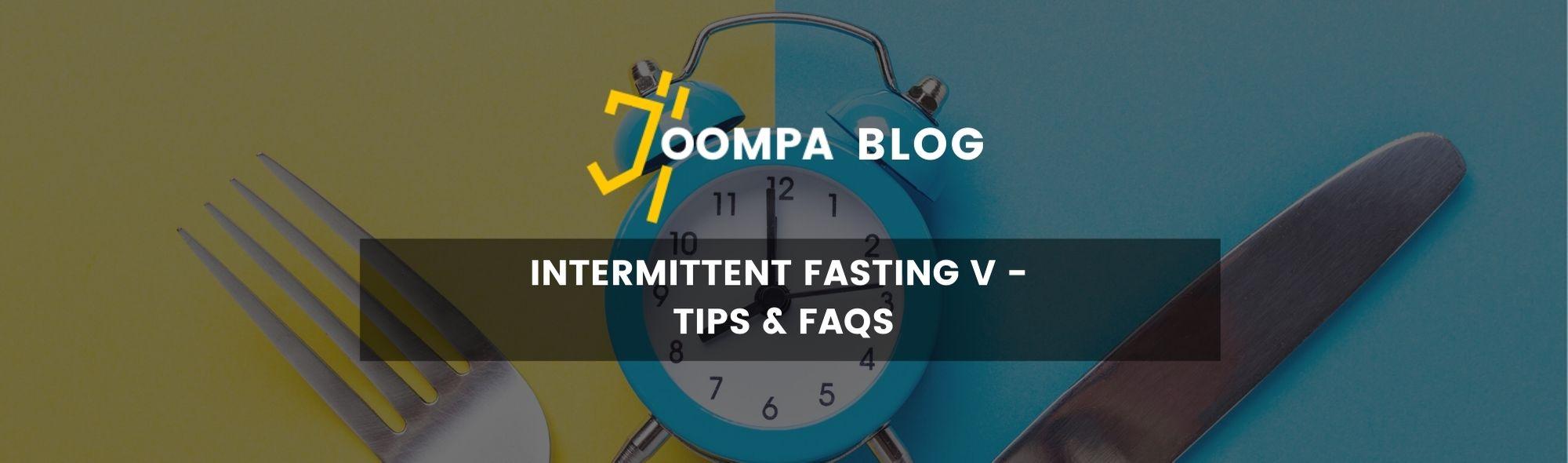 Intermittent Fasting V - Tips & FAQs