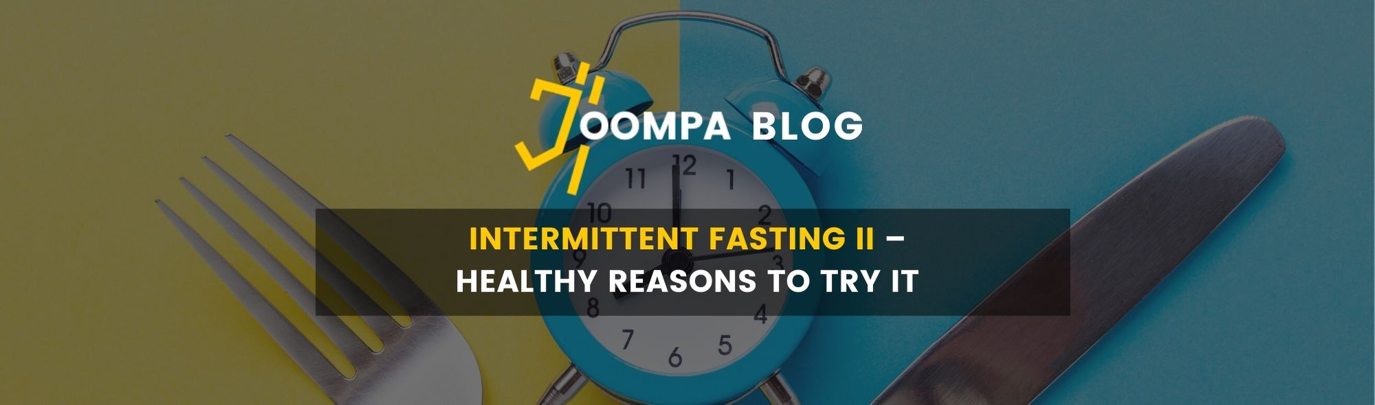Intermittent Fasting II - Healthy reasons to try it