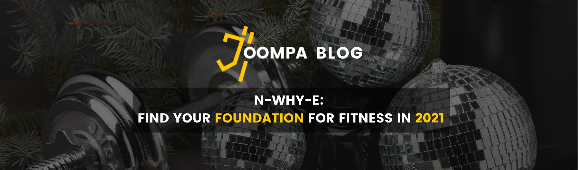 N-WHY-E: Find your foundation for fitness in 2021