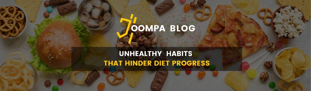 Unhealthy habits that hinder diet progress