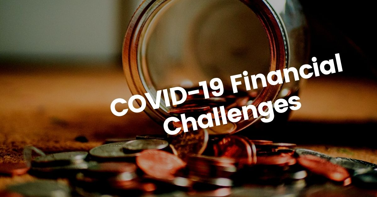 COVID-19 financial challenges (and how to overcome them)
