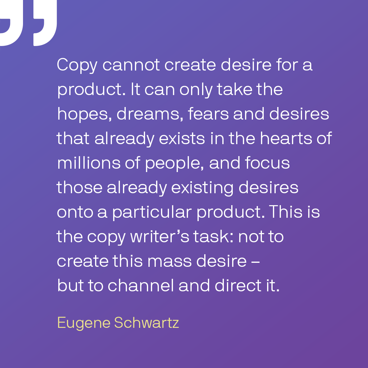A quote from Eugene Schwartz