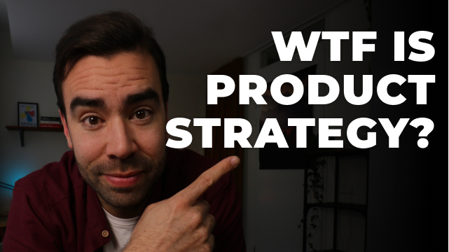 Product Strategy 101: Building products your customers love