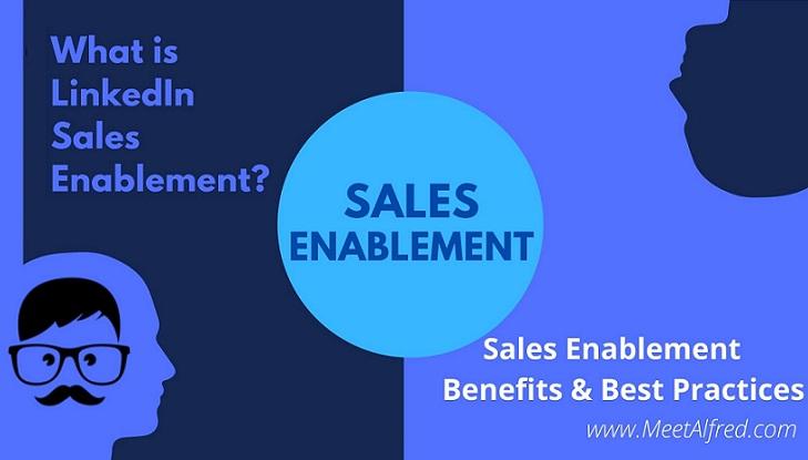 LinkedIn Sales Enablement Benefits & Best Practices