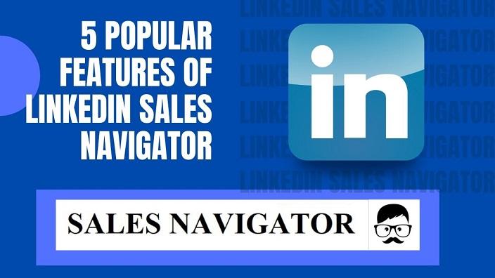 Popular Features of LinkedIn Sales Navigator