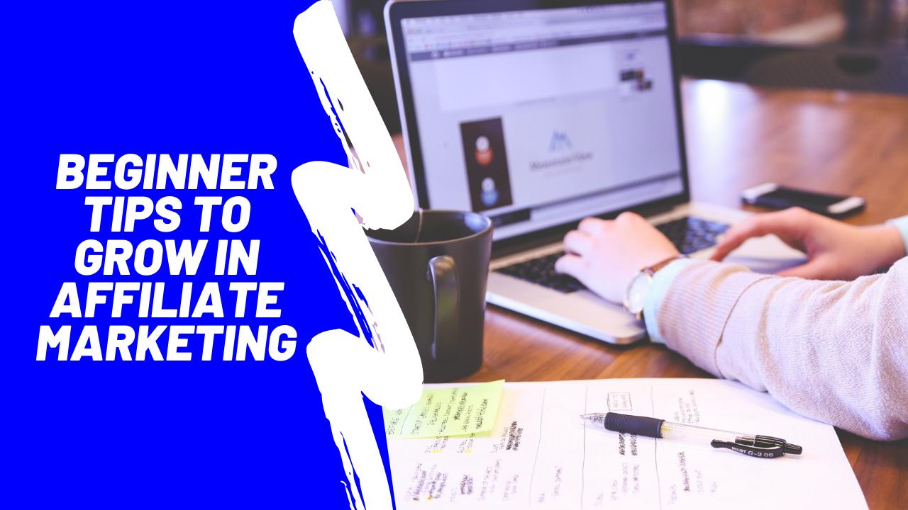 Beginner tips for affiliate marketing