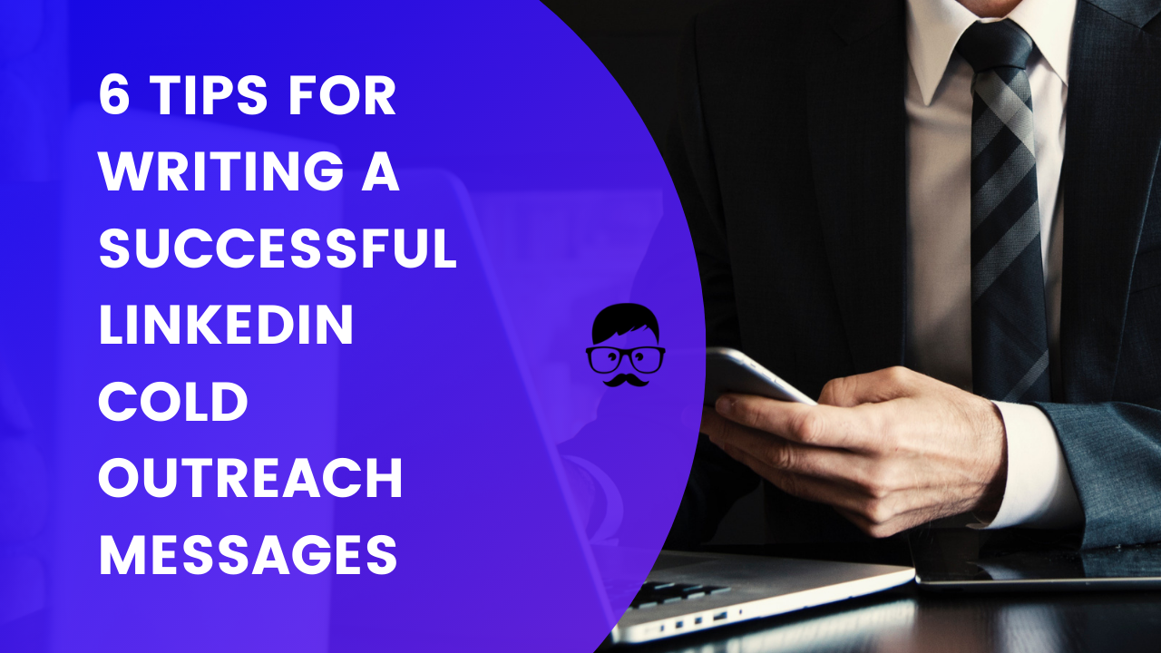 Tips for Linkedin cold outreach messages