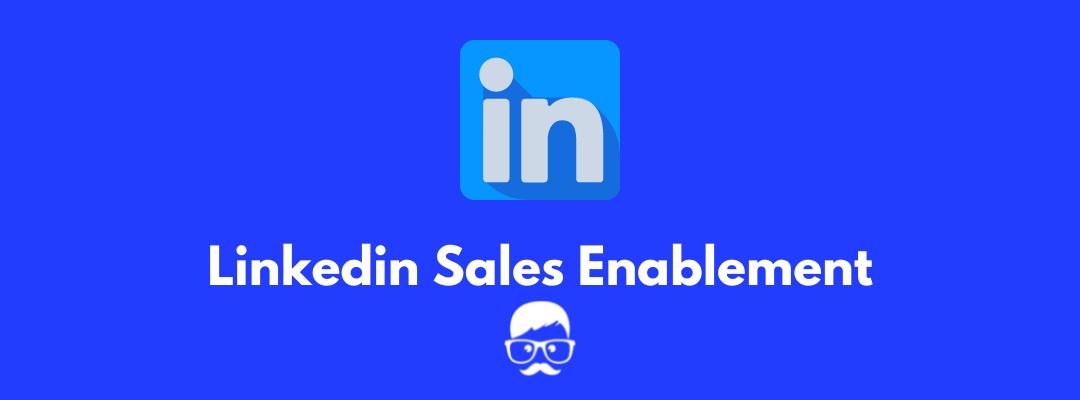 Linkedin Sales Enablement