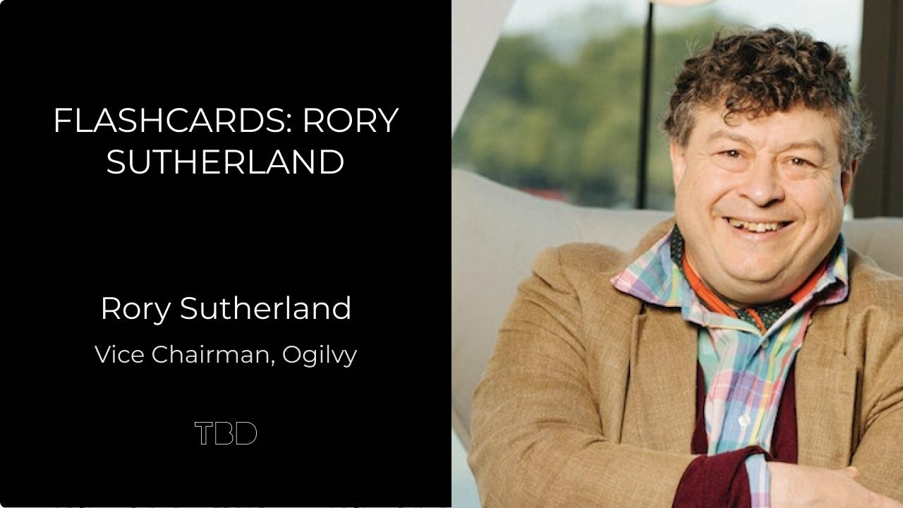 Flashcards: Rory Sutherland