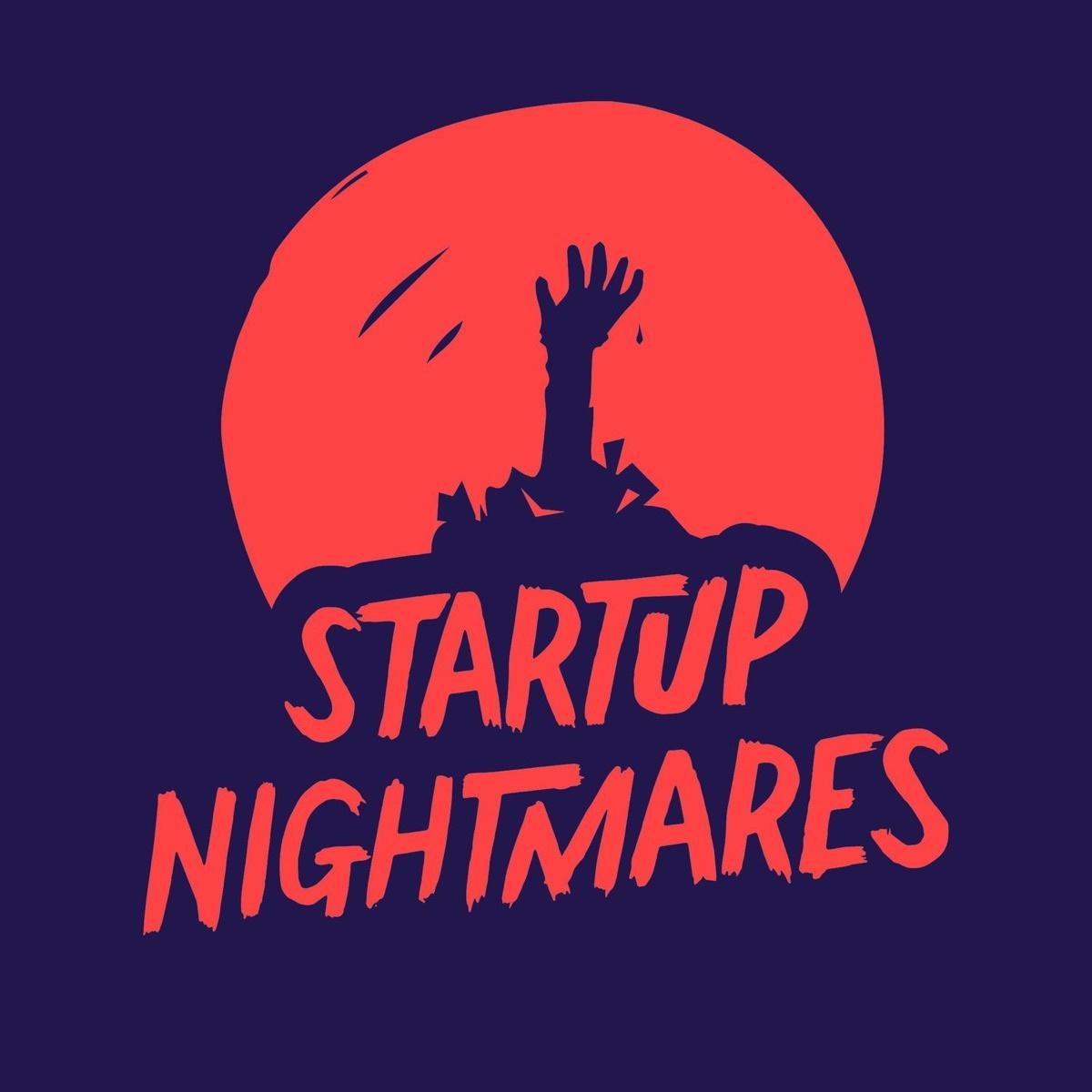 Startup Nightmares