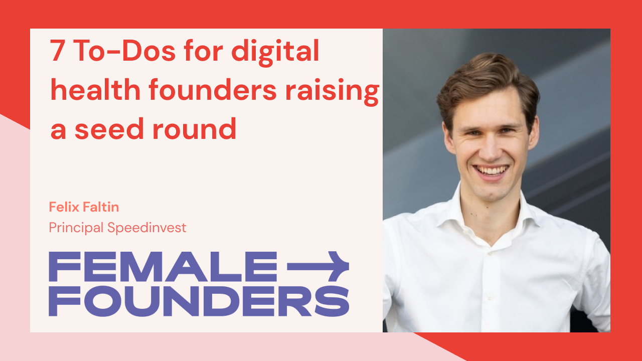 7 To-Dos for digital health founders raising a seed round
