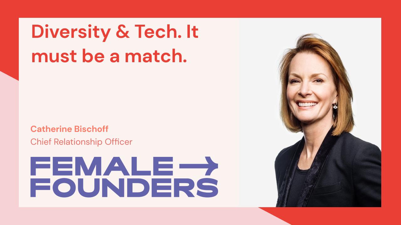 Women & Tech. It must be a match.