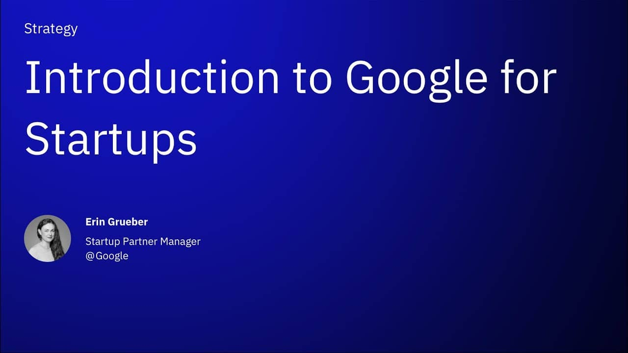 Introduction to Google for Startups