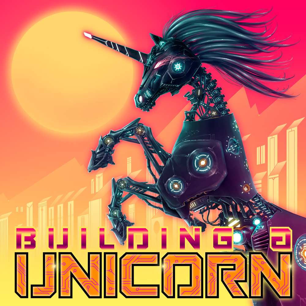 Building A Unicorn Podcast