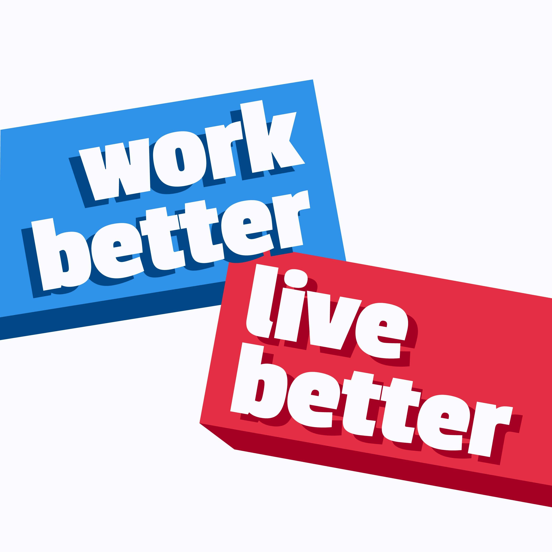 Work Better, Live Better Artwork