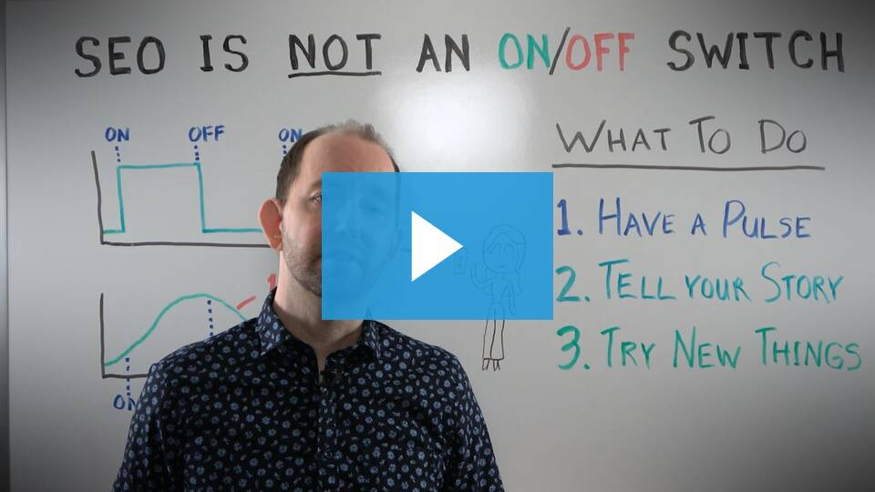 SEO in Not an on/off switch video