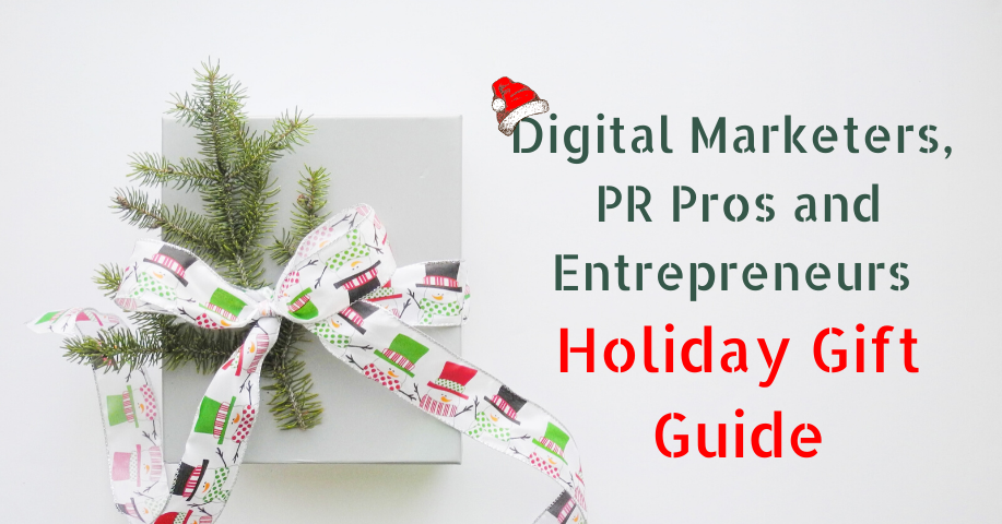 Holiday Gift Guide for Entrepreneurs, Digital Marketers and Public Relations Pros