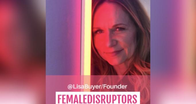 Lisa Buyer Launches Female Disruptors