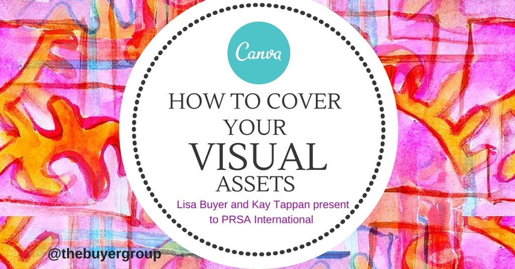 Want to Cover Your Visual PR Assets? Use Canva. Lisa Buyer and Kay Tappan Present at PRSA