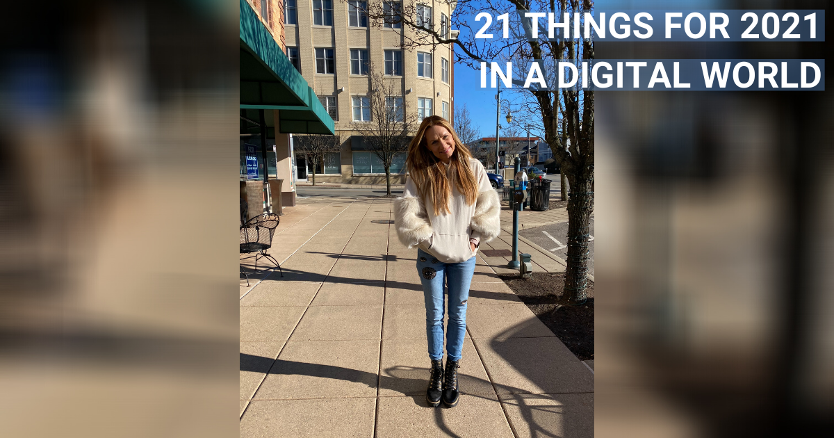 21 Things for 2021 in a Digital World