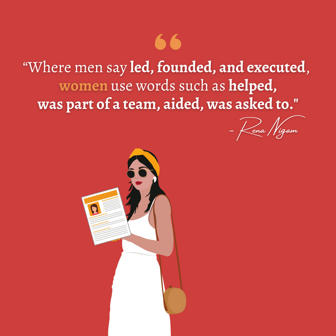 """""""Where men say led, founded, and executed, women use words such as helped, was part of a team, aided, was asked to."""""""