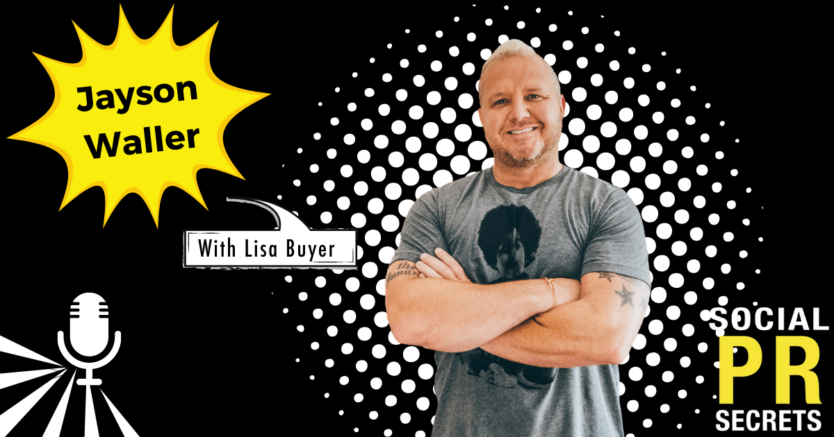 Social PR Secrets Featured Episode: Own Your Power the Jayson Waller Way