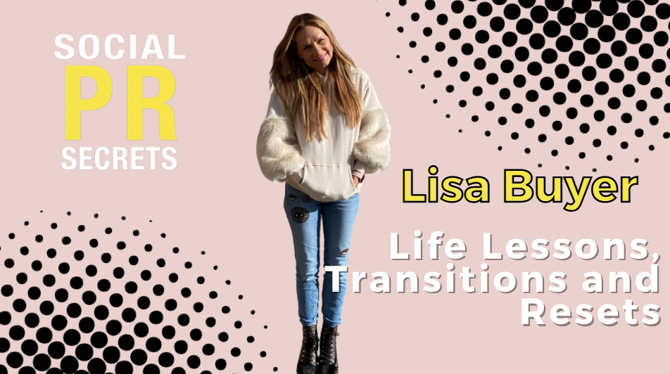 Lisa Buyer Life Lessons, Transitions, and Resets