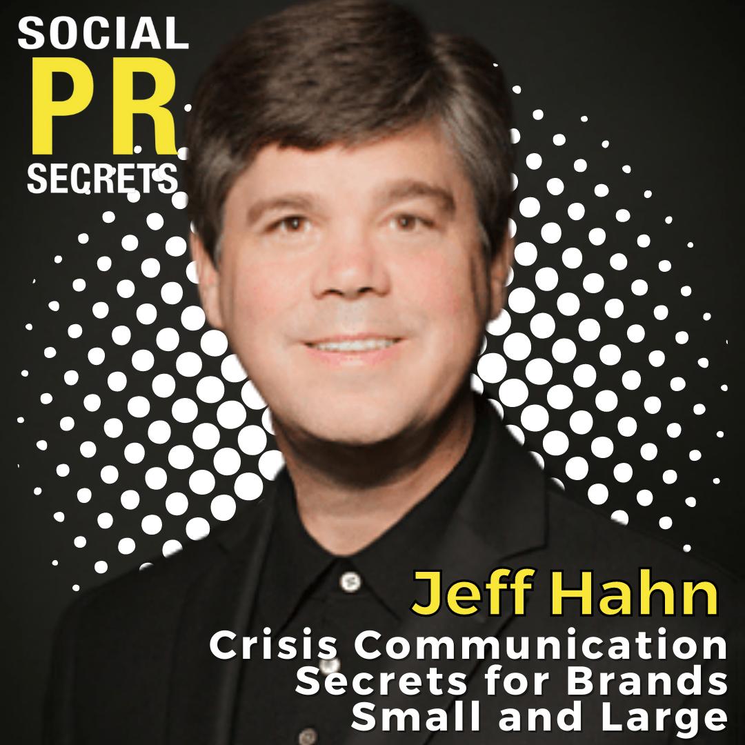 jeff hahn on crisis communication secrets for brands