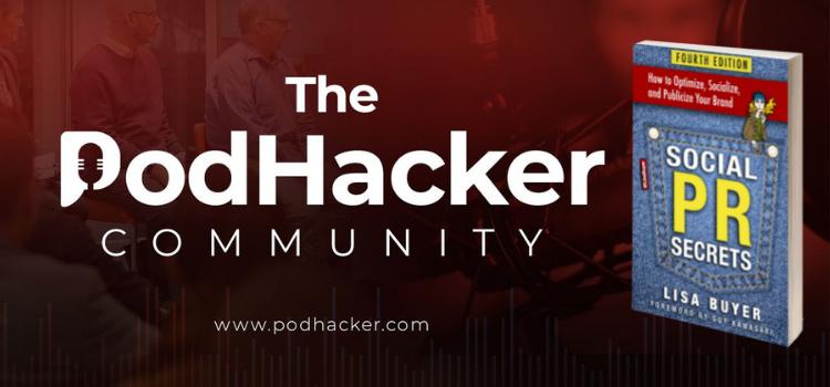 The podhacker community and social pr secrets