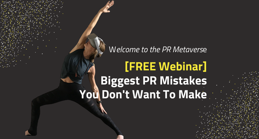 Free Webinar - Biggest PR Mistakes You Don't Want to Make