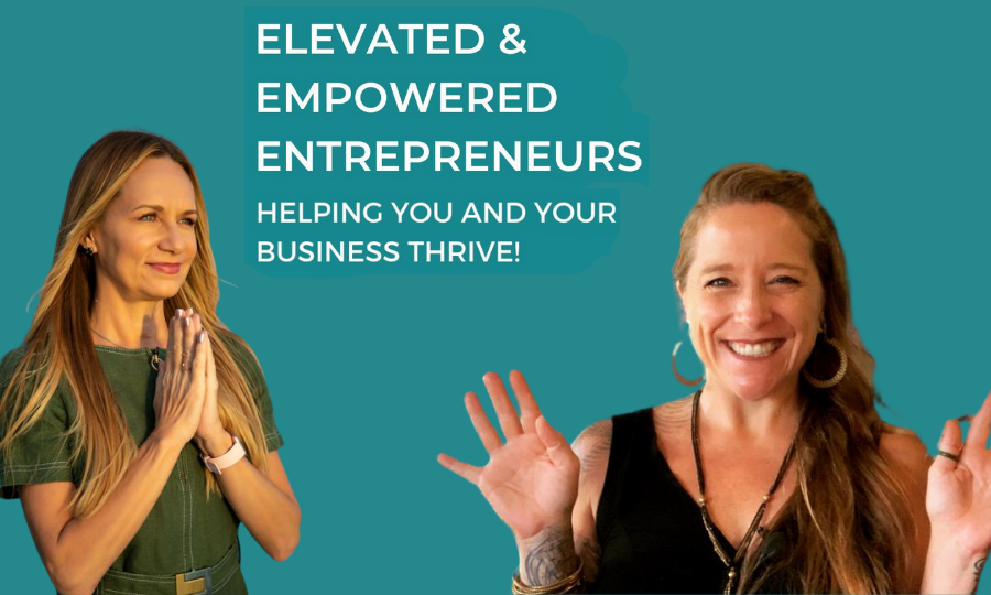 Elevated & Empowered Entrepreneurs. Helping you and your business thriver