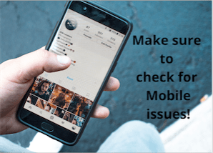 make-sure-to-check-for-mobile-issues