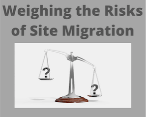 weighing-the-risk-of-site-migrations