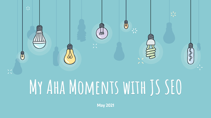 AHA! JavaScript SEO Moments: 8 Common JS SEO Issues & How to Overcome Them