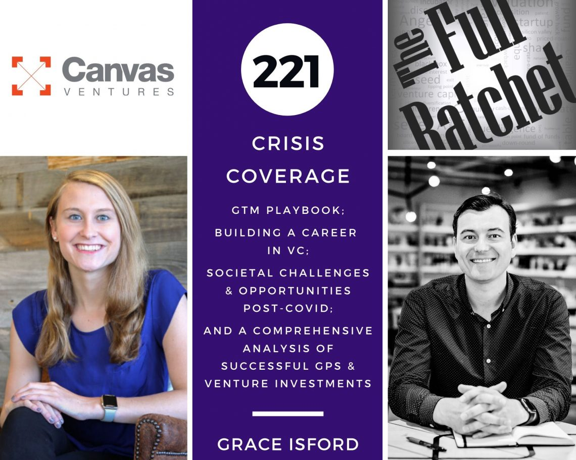 [PODCAST] Crisis Coverage with Grace Isford: GTM Playbook; Building a Career in VC; Societal Challenges and Opportunities Post-COVID; and a Comprehensive Analysis of Successful GPs and Venture Investments