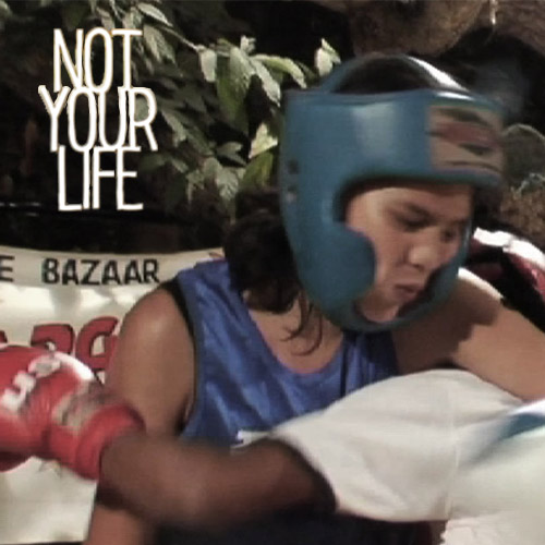 Not Your Life - Kaya is boxing