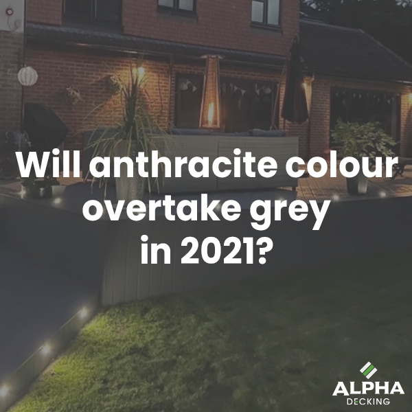 Anthracite Composite Decking - Will it be our best seller in 2021?